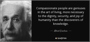 quote-compassionate-people-are-geniuses-in-the-art-of-living-more-necessary-to-the-dignity-albert-einstein-60-61-31